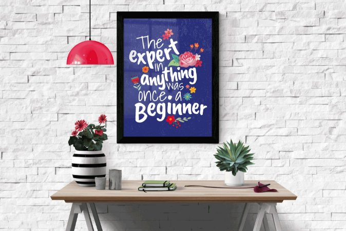 """Quadro Decorativo Motivacional """" The Expert in Anything Was Once a Beginner """""""