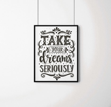 "Quadro decorativo frases ""Take your Dreams seriously"""