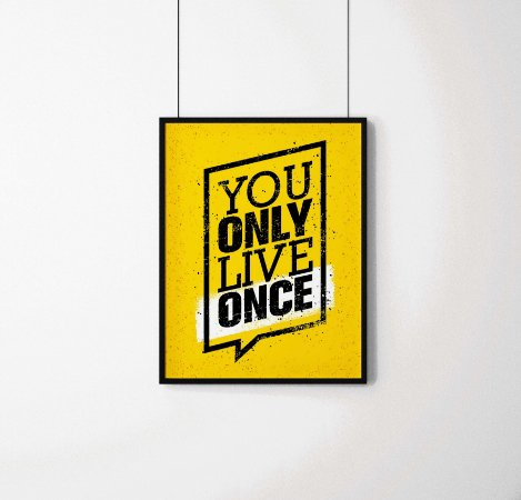 """Quadro decorativo """"You only live once"""""""
