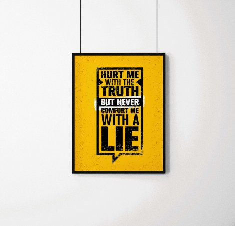 "Quadro decorativo ""Hurt me with the truth but never comfort me with a lie"""