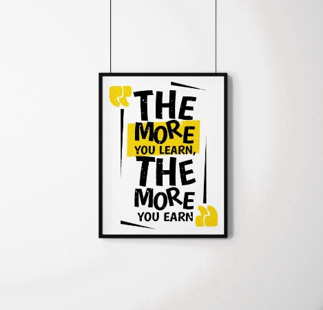 """Quadro decorativo """"The more you learn, the more you earn"""""""