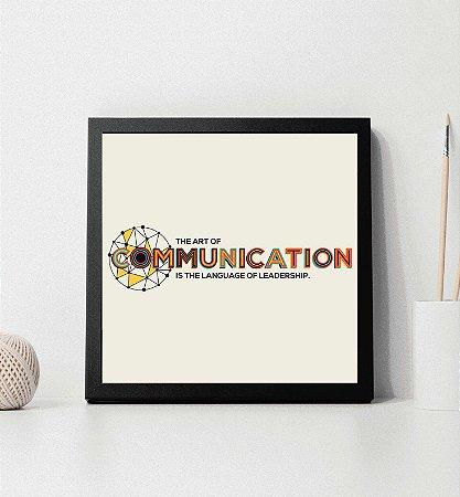 "Quadro decorativo ""The art of communication is the language of leadership"""