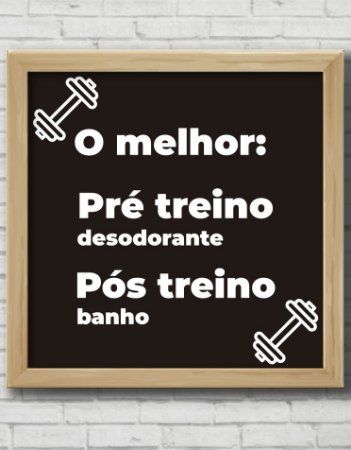QUADRO DECORATIVO FRASE MELHOR PRÉ TREINO