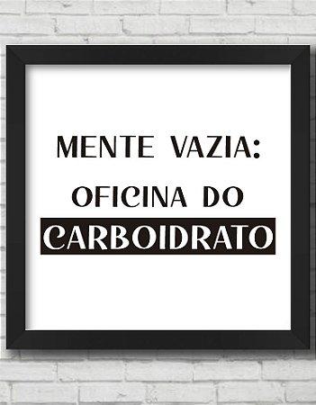 QUADRO DECORATIVO FRASE MENTE VAZIA, OFICINA DO CARBOITRATO