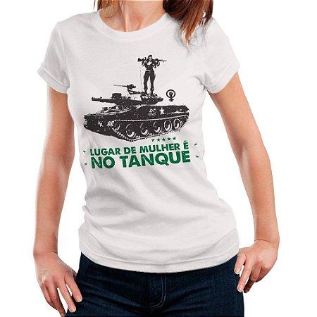 Camiseta Militar Feminina Estampada Lugar de Mulher é no Tanque