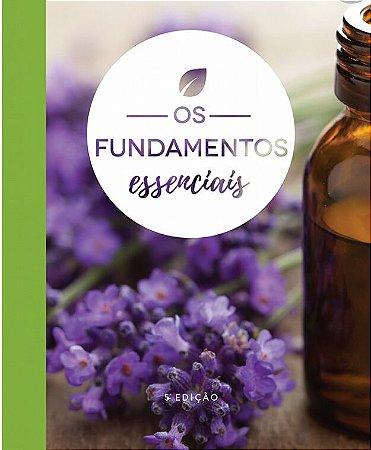 Os Fundamentos Essenciais- 5ª Edição- um Guia simples para viver os Hábitos de Bem-estar