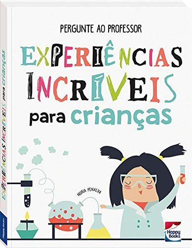Pergunte ao Professor: Experiências Incríveis para Criança