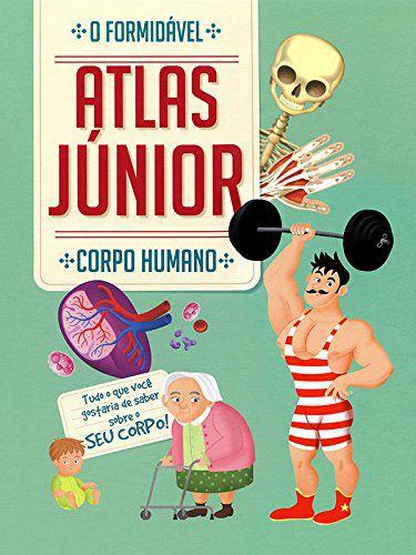 Corpo Humano: O Formidável Atlas Junior