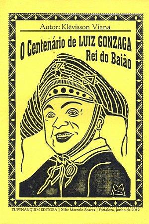 O CENTENÁRIO DE LUIZ GONZAGA REI DO BAIÃO