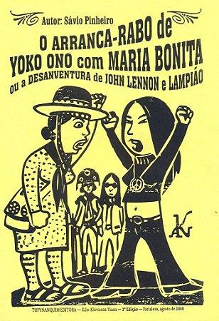 O ARRANCA-RABO DE YOKO ONO COM MARIA BONITA