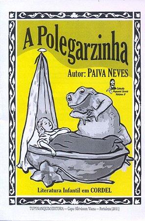 A POLEGARZINHA & O SOLDADINHO DE CHUMBO