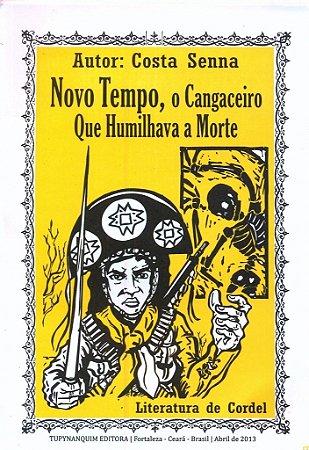 NOVO TEMPO, O CANGACEIRO QUE HUMILHAVA A MORTE