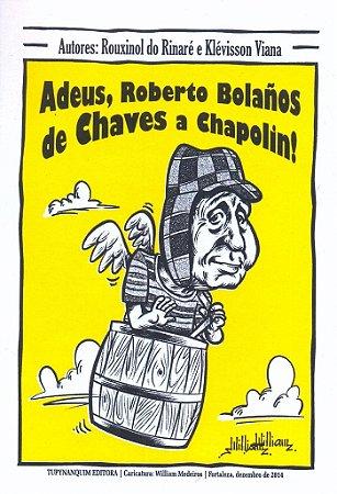 ADEUS, ROBERTO BOLAÑOS DE CHAVES A CHAPOLIN