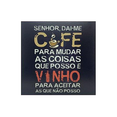 Placa Decorativa - Senhor, Dai-me Café
