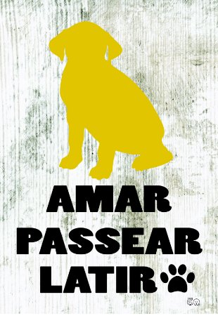 Placa Amar Passear Latir
