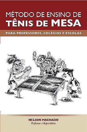 Livro Método de Ensino de Tênis de Mesa - Prof. Nelson Machado