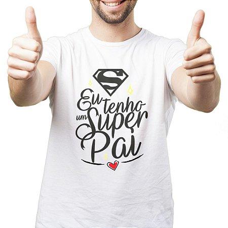 Camiseta Masculina Gola Redonda - Eu tenho Super Pai