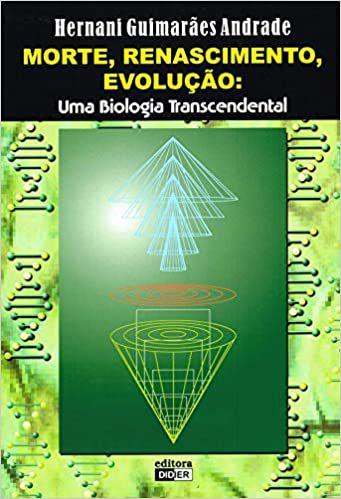 Morte, Renascimento, Evolução: uma Biologia Transcendental