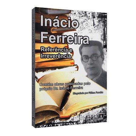 Inácio Ferreira: Referência e Irreverência