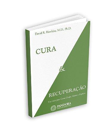 Livro Cura e Recuperação - Um Guia para Curar Corpo, Mente e Espírito