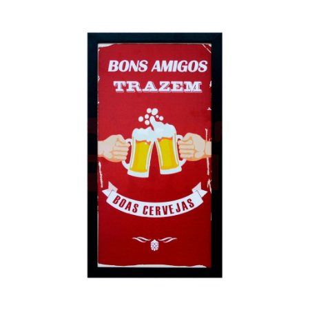 Quadro Porta Tampinha De Cerveja Bons Amigos 52cm