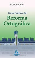 GUIA PRÁTICO DA REFORMA ORTOGRÁFICA