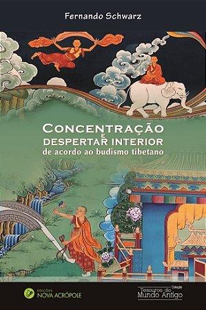 Concentração e Despertar Interior de acordo ao Budismo Tibetano.