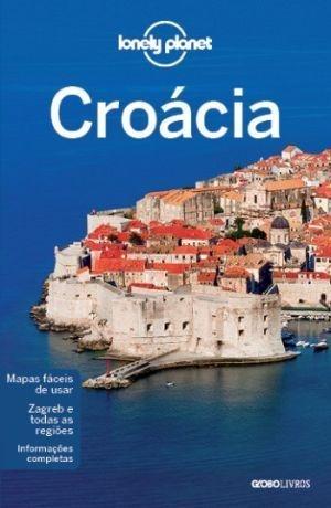 Guia Lonely Planet Croácia: guia do país - em Português