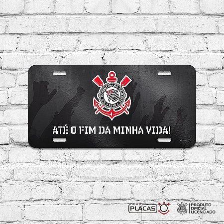"""Placa Decorativa Corinthians """"ATÉ O FIM DA MINHA VIDA"""" (preto)"""