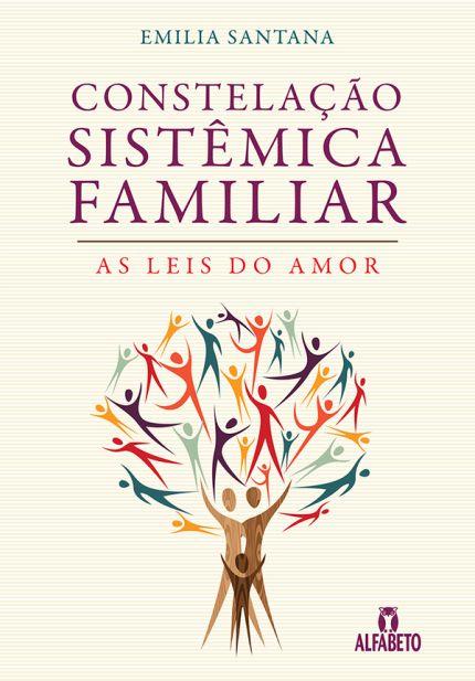 CONSTELACÃO SISTÉMICA FAMILIAR - AS LEIS DO AMOR