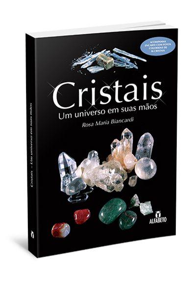 CRISTAIS - UM UNIVERSO EM SUAS MÃOS. ROSA MARIA BIANCARDI