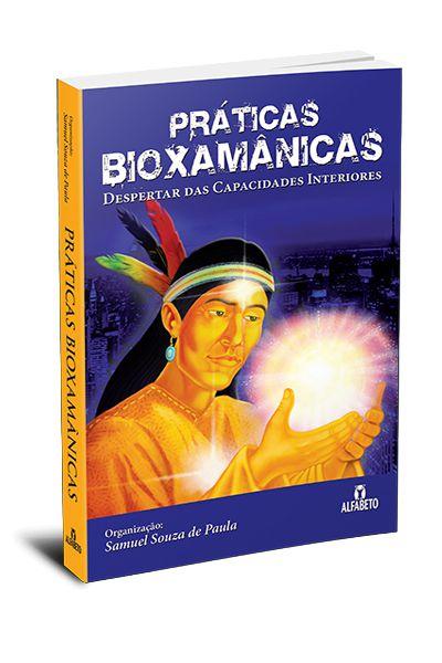 PRÁTICAS BIOXAMÂNICAS. DESPERTAR DAS CAPACIDADES INT
