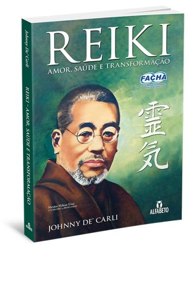 REIKI - AMOR, SAÚDE E TRANSFORMAÇÃO. JOHNY DE CARLI
