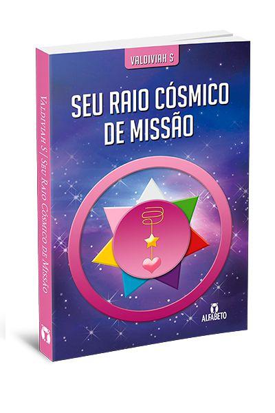 SEU RAIO CÓSMICO DE MISSÃO. VALDIVIAH LATARE