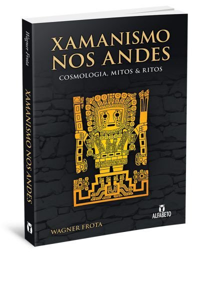 XAMANISMO NOS ANDES. WAGNER FROTA
