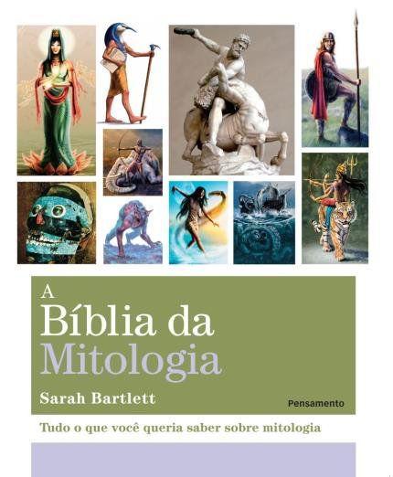 A BÍBLIA DA MITOLOGIA. SARAH BARTLETT