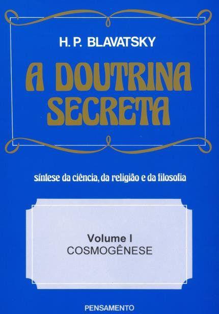 A DOUTRINA SECRETA - VOLUME 1. HELENA BLAVATSKY