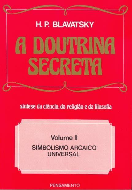 A DOUTRINA SECRETA - VOLUME 2. HELENA BLAVATSKY