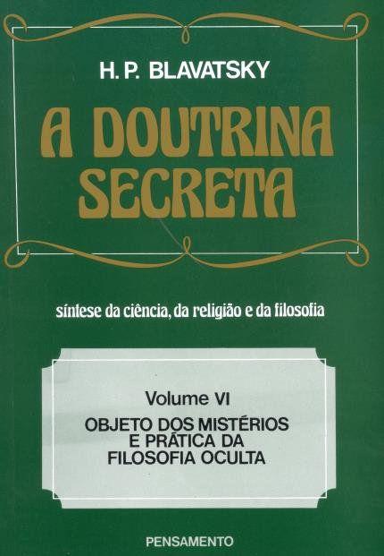 A DOUTRINA SECRETA - VOLUME 6. HELENA BLAVATSKY