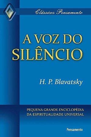 A VOZ DO SILENCIO. HELENA BLAVATSKY