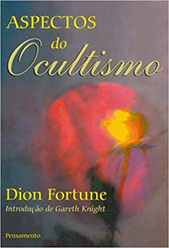 ASPECTOS DO OCULTIMO. DION FORTUNE