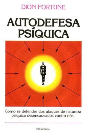 AUTODEFESA PSÍQUICA. DIONE FORTUNE