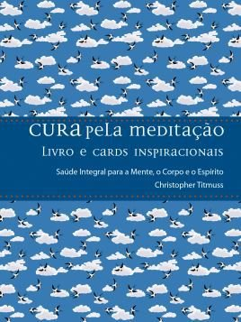 CURA PELA MEDITAÇÃO. CHRISTOPHER TITMUSS