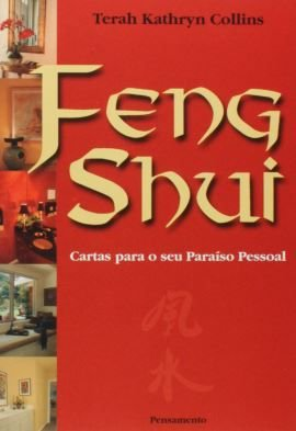 FENG SHUI - CARTAS PARA O SEU PARAÍSO PESSOAL. TERAH KATHRYN COLLINS