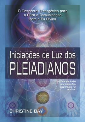 INICIAÇÕES DE LUZ DOS PLEIADIANOS, CHRISTINE DAY