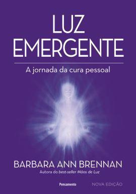 LUZ EMERGENTE. BARBARA ANN BRENNAN