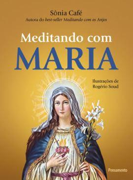 MEDITANDO COM MARIA. SÔNIA CAFÉ