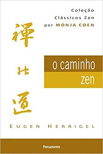 O CAMINHO ZEN. EUGEN HERRIGEL