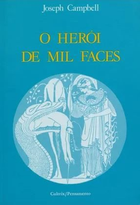 O HERÓI DE MIL FACES. JOSEPH CAMPBELL