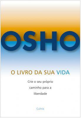 O LIVRO DA SUA VIDA. OSHO